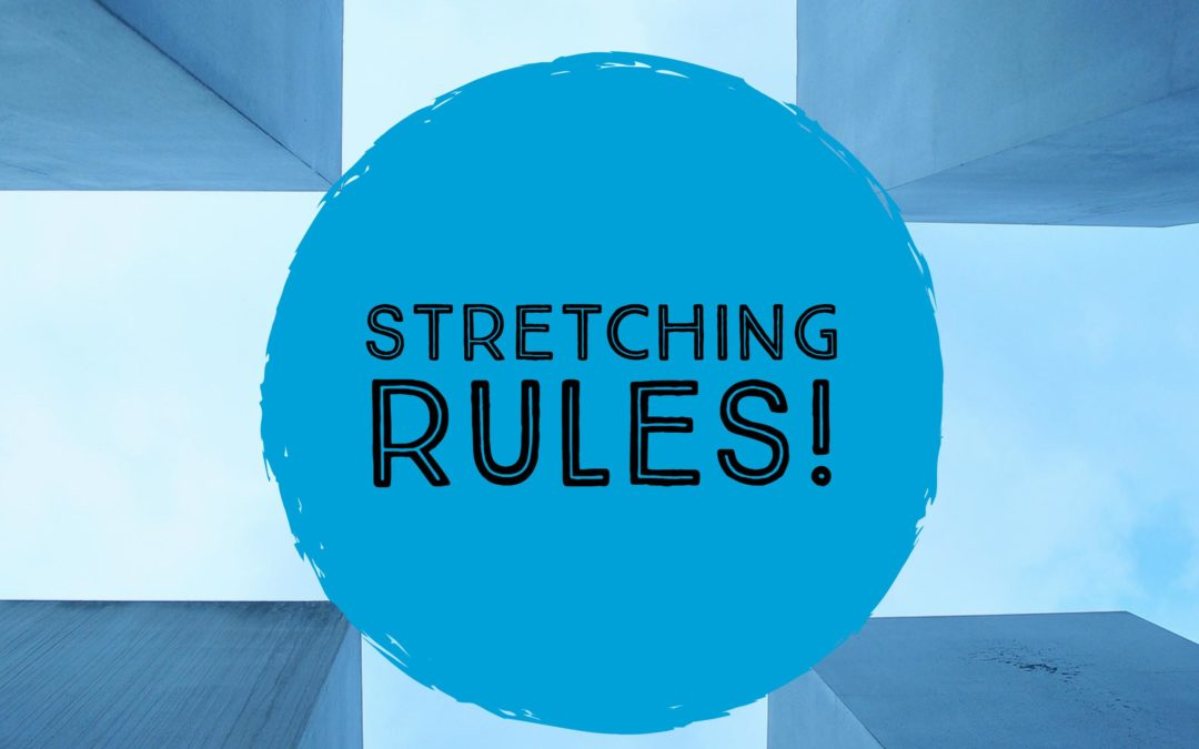 Stretching Rules!